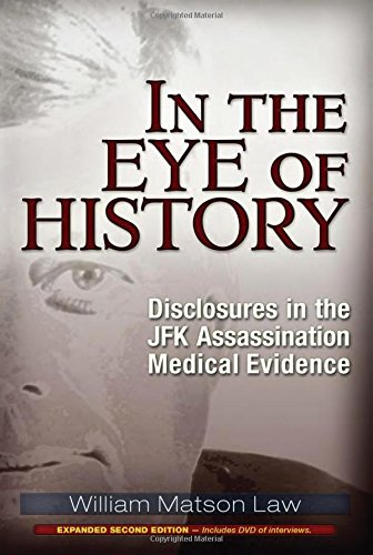 9781634240468: In the Eye of History: Disclosures in the JFK Assassination Medical Evidence