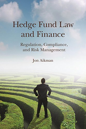 9781634250252: Hedge Fund Law and Finance: Regulation, Compliance, and Risk Management