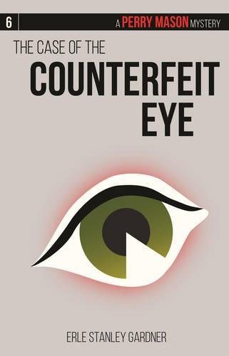 9781634250306: The Case of the Counterfeit Eye: A Perry Mason Mystery #6 (Perry Mason Mysteries)