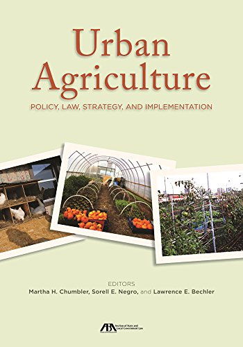 Urban Agriculture: Policy, Law, Strategy, and Implementation: Lawrence E. Bechle; Martha Chumbler; ...