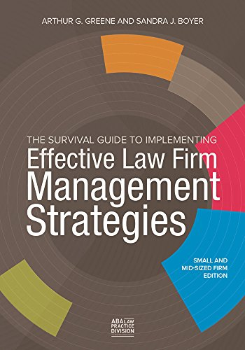 The Survival Guide to Implementing Effective Law Firm Management Strategies: American Bar ...