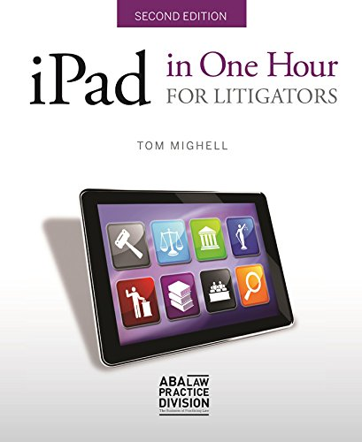 iPad in One Hour for Litigators: Tom Mighell