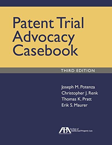 The Patent Trial Advocacy Casebook: Christopher J. Renk; Joseph M. Potenza; Thomas K. Pratt