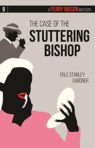 9781634250924: The Case of the Stuttering Bishop: A Perry Mason Mystery #9 (Perry Mason Mysteries)