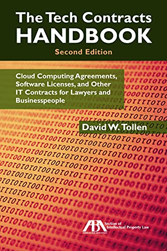 The Tech Contracts Handbook: Cloud Computing Agreements, Software Licenses, And Other It Contracts For Lawyers And Businesspeople 9781634251785 The Tech Contracts Handbook is a practical, user-friendly reference manual and training guide on cloud computing agreements, software li