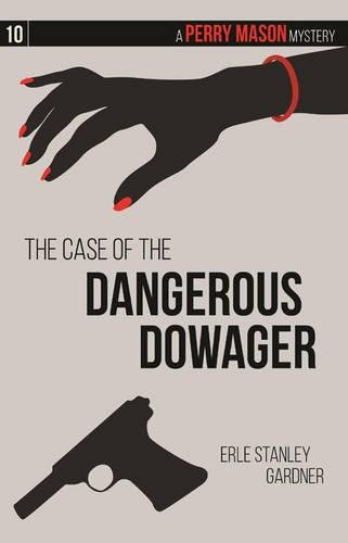 9781634251853: The Case of the Dangerous Dowager: A Perry Mason Mystery #10 (Perry Mason Mysteries)