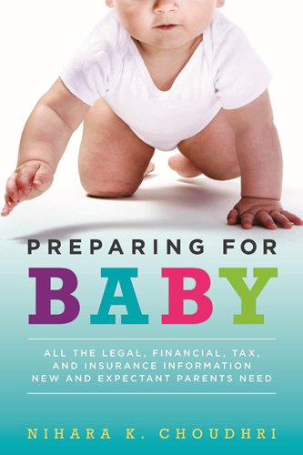 9781634251877: Preparing for Baby: All the Legal, Financial, Tax, and Insurance Information New and Expectant Parents Need