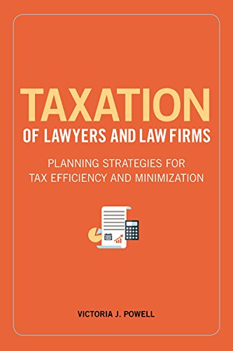 9781634251990: Taxation of Lawyers and Law Firms: Planning Strategies for Tax Efficiency and Minimization