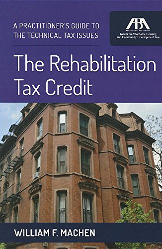 9781634252201: The Rehabilitation Tax Credit: A Practitioner's Guide to the Technical Issues