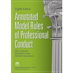 9781634252478: Annotated Model Rules of Professional Conduct, Eighth Edition