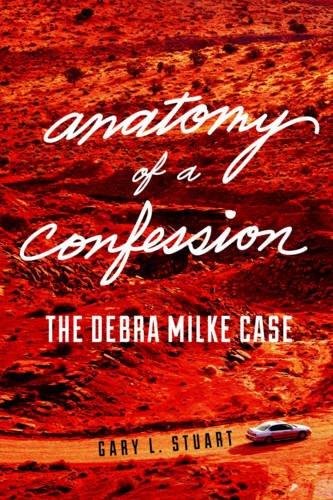 9781634252737: Anatomy of a Confession: The Debra Milke Case