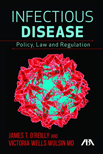 Infectious Disease: Policy, Law, and Regulation: Wells Wulsin, Victoria, O'Reilly, James T.