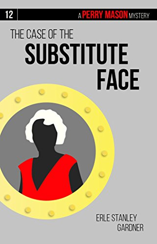 9781634253611: The Case of the Substitute Face (Perry Mason)