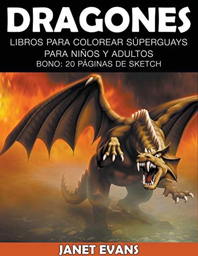9781634280211: Dragones: Libros Para Colorear Súperguays Para Niños y Adultos (Bono: 20 Páginas de Sketch) (Spanish Edition)