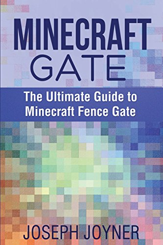 9781634280747: Minecraft Gate: The Ultimate Guide to Minecraft Fence Gate