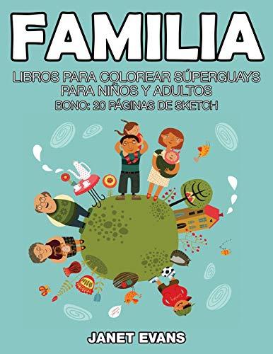 9781634280938: Familia: Libros Para Colorear Súperguays Para Niños y Adultos (Bono: 20 Páginas de Sketch) (Spanish Edition)