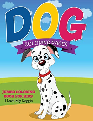 9781634285353: Dog Coloring Pages: Jumbo Coloring Book For Kids - I Love My Doggie