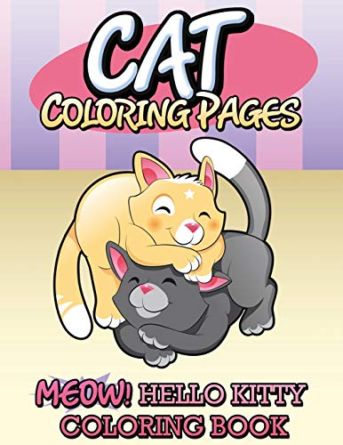 9781634285452: Cat Coloring Pages: Meow! Hello Kitty Coloring Book