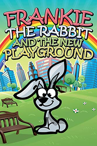 9781634287326: Frankie the Rabbit and the New Playground