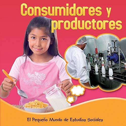 Los consumidores y los productores / Consumers and Producers (El Peque?o Mundo De Estudios ...