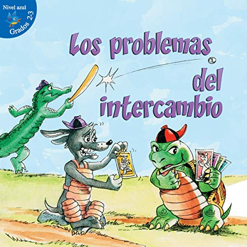 9781634303149: Los problemas del intercambio / The Trouble with Trading (Alitas azules niveles 2-3 / Little Birdie Books, Blue, Level 2-3) (Spanish Edition)