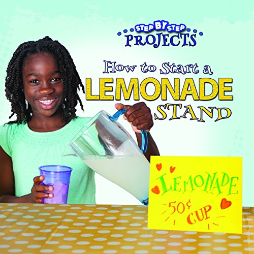 How to Start a Lemonade Stand: Suen, Anastasia