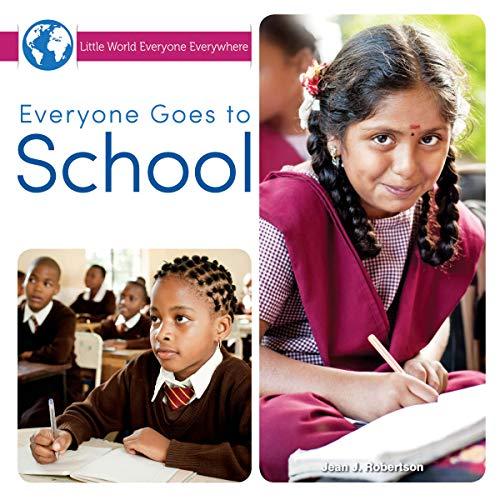 9781634304597: Everyone Goes to School (Little World Everyone Everywhere)