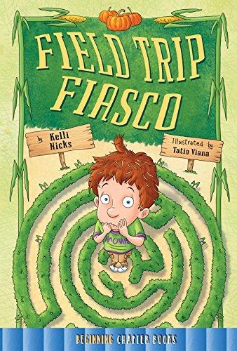 Field Trip Fiasco: Hicks, Kelli