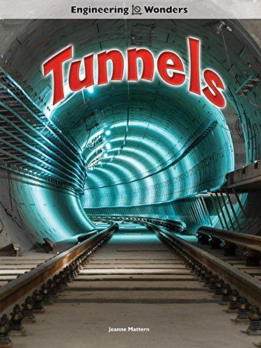 Tunnels (Engineering Wonders): Joanne Mattern