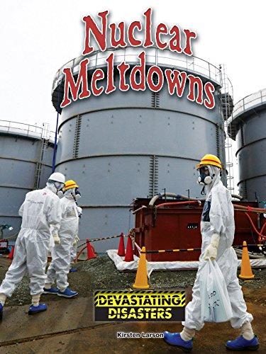 9781634305280: Nuclear Meltdowns (Devastating Disasters)