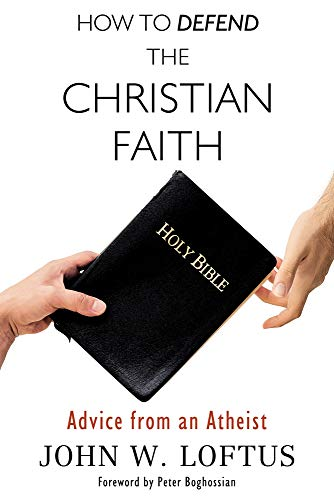 9781634310567: How to Defend the Christian Faith: Advice from an Atheist