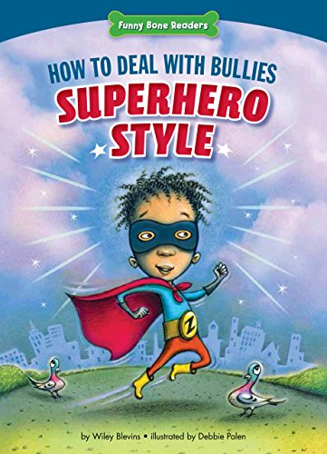 How to Deal with Bullies Superhero-Style: Response to Bullying (Funny Bone Readers: Dealing with ...