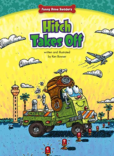 9781634400718: Hitch Takes Off: Perseverance (Funny Bone Readers: Truck Pals on the Job)
