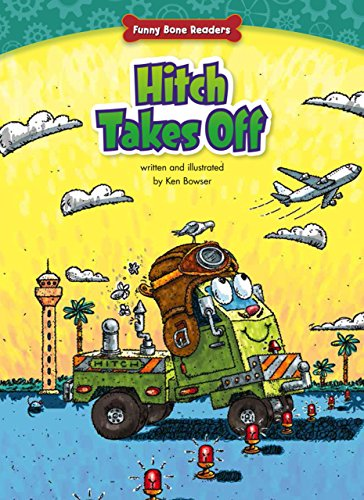 9781634400725: Hitch Takes Off (Funny Bone Readers: Truck Pals on the Job)