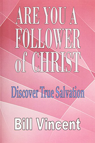 9781634432498: Are You a Follower of Christ: Discover True Salvation
