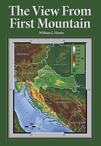 9781634438193: The View From First Mountain: A personal view of the Democracy Transition Program after the Croatian War of Independence