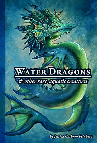9781634438735: Water Dragons & Other Rare Aquatic Creatures: A Field Guide