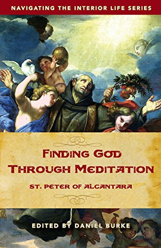 9781634460095: Finding God Through Meditation: St. Peter of Alcantara