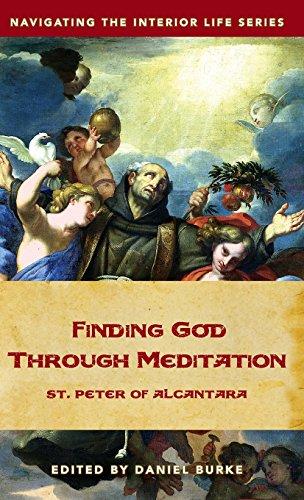 9781634460163: Finding God Through Meditation: St. Peter of Alcantara