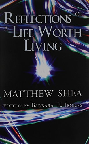 Reflections of a Life Worth Living: Matthew Shea