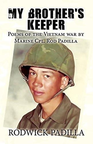 My Brother's Keeper: Poems of the Vietnam war by Marine Cpl. Rod Padilla: Padilla, Rodwick