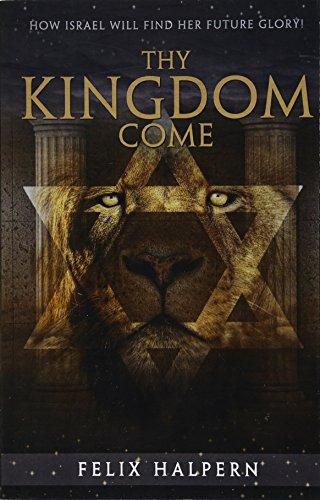 Thy Kingdom Come: Halpern, Felix