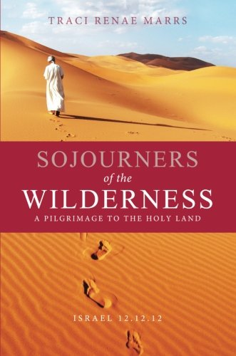 9781634490801: Sojourners of the Wilderness: A Pilgrimage to the Holy Land