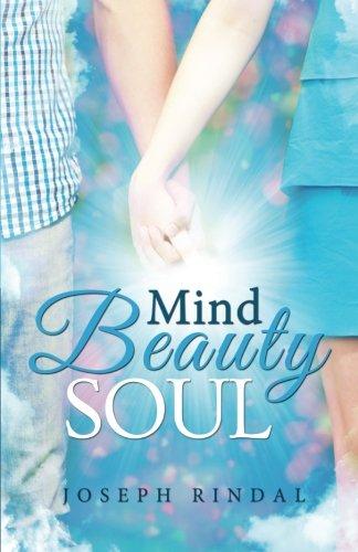 Mind Beauty Soul: Joseph Rindal