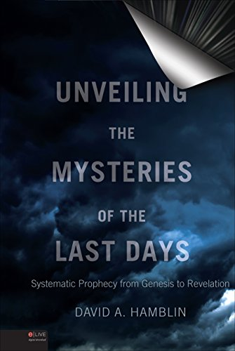 9781634492119: Unveiling the Mysteries of the Last Days