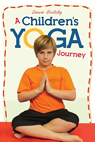 A Children's Yoga Journey: Dawn Britsky