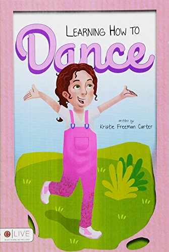 Learning How to Dance: Carter, Kristie Freeman