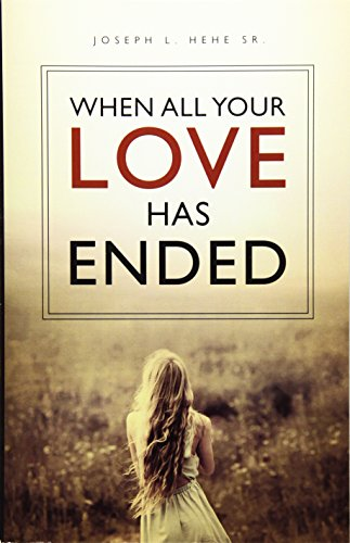 When All Your Love Has Ended: Hehe, Joseph L.,