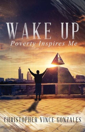 9781634498760: Wake Up: Poverty inspires me