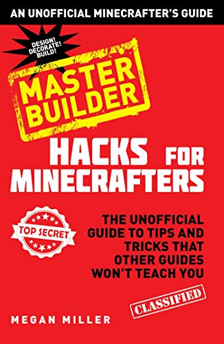 9781634500432: Hacks for Minecrafters: Master Builder: The Unofficial Guide to Tips and Tricks That Other Guides Won't Teach You